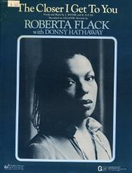 The Closer I get To You. Roberta Flack