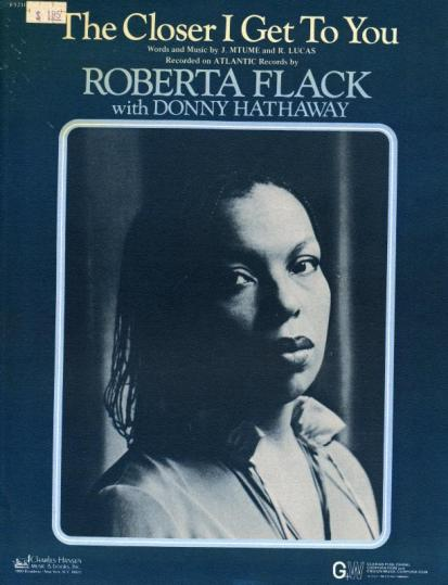 The Closer I get To You. Roberta Flack